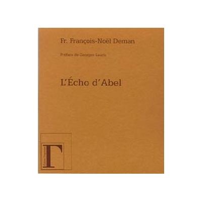 L'Écho d'Abel - Fr. François-Noël Deman