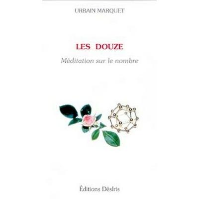 Les Douze - Méditation Sur le Nombre - Urbain Marquet