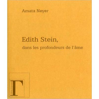 Edith Stein, Dans les Profondeurs de l'Âme - Amata Neyer