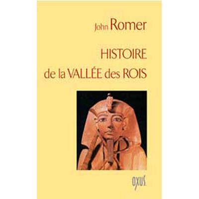 Histoire de la Vallée des Rois - John Romer