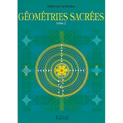 Géométries Sacrées Tome 2 - Stéphane Cardinaux