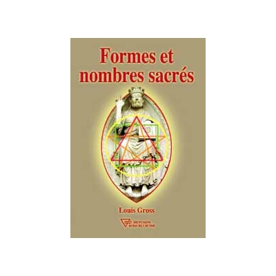 Formes et Nombres Sacrés - Louis Gross