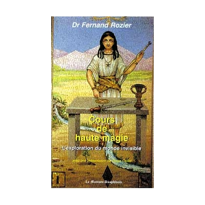 Cours de Haute Magie - Monde Invisible - Fernand Dr. Rozier