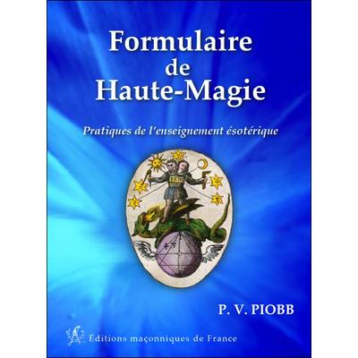 Formulaire de Haute-Magie -  P. V. Piobb