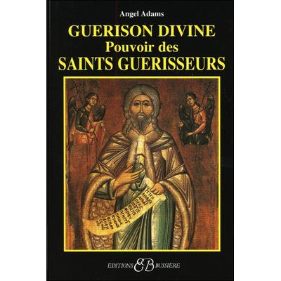 Guérison Divine - Pouvoir des Saints Guérisseurs - Angel Adams
