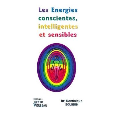 Énergies Conscientes Intelligentes et Sensibles - Dominique Bourdin