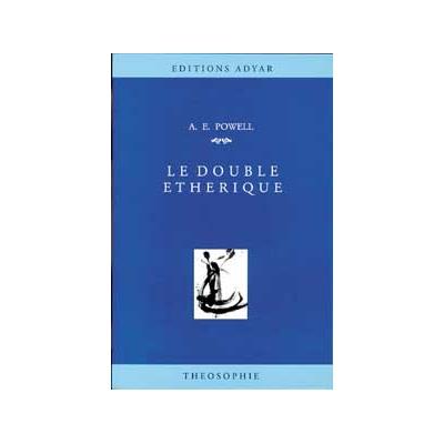 Le Double Ethérique - A. E. Powell
