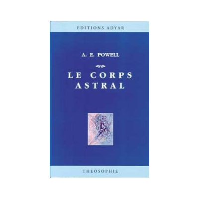 Le Corps Astral - A. E. Powell