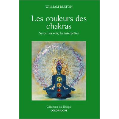 Les Couleurs des Chakras - William Berton