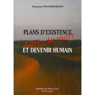 Plans d' Existence et Devenir Humain - S. Foucher-Royet