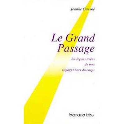 Le Grand Passage - Voyage Hors du Corps -  Jeanne Guesné