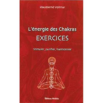 Énergie des Chakras - Exercices - Klausbernd Vollmar