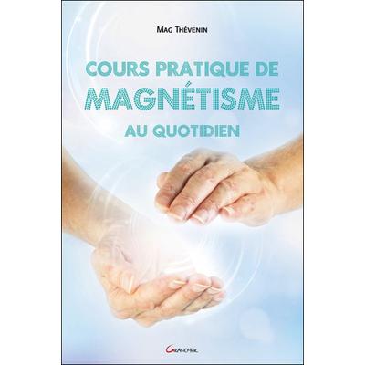 Cours Pratique de Magnétisme au Quotidien - Mag Thévenin