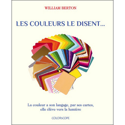 Les Couleurs le Disent - William Berton