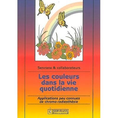 Les Couleurs Dans La Vie Quotidienne -  F. & W. Servranx