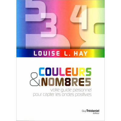 Couleurs et Nombres - Louise L. Hay
