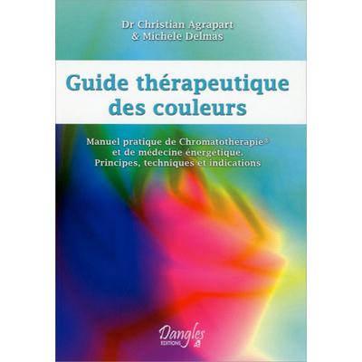 Guide Thérapeutique des Couleurs - Dr. C.Agrapart & M.Delmas