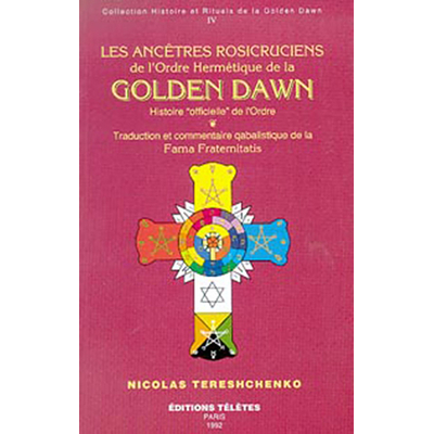 Ancêtres Rosicruciens Golden Dawn T.4 - N. Tereshenko
