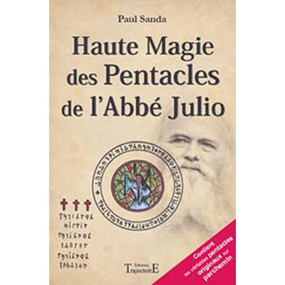 Haute Magie des Pentacles de l'Abbé Julio - Paul Sanda