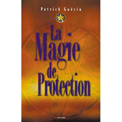 Magie de Protection - Patrick Guérin