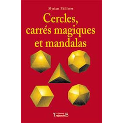 Cercles Carrés Magique et Mandalas - Myriam Philibert