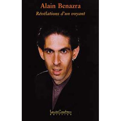 Révélations d'un Voyant - Alain Benazra