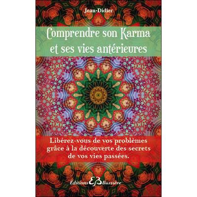 Comprendre Son Karma et Ses Vies Antérieures - Jean-Didier