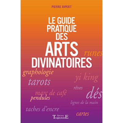 Guide Pratique des Arts Divinatoires - Pierre Ripert