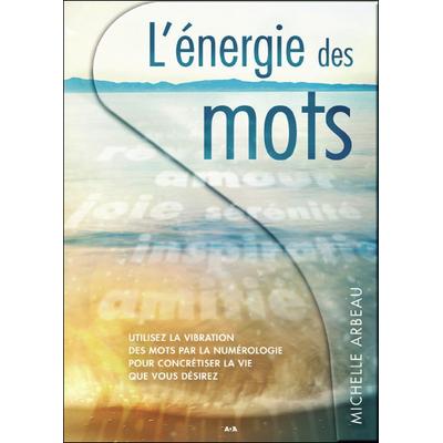 L'Energie des Mots - Michelle Arbeau
