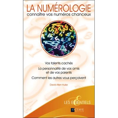 La Numérologie - Connaître Vos Numéros Chanceux - David Allen Hulse