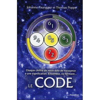 Le Code - Chaque Chiffre de Votre Date de Naissance... J.Paungger & T.Poppe