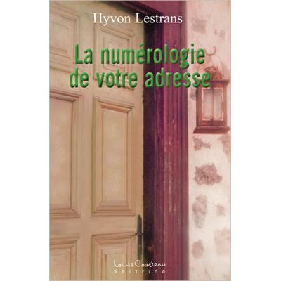 La Numérologie de Votre Adresse - Hyvon Lestrans