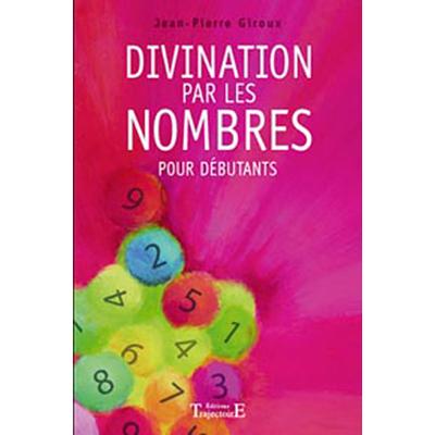 Divination Par Les Nombres Pour Débutants - Jean-Pierre Giroux