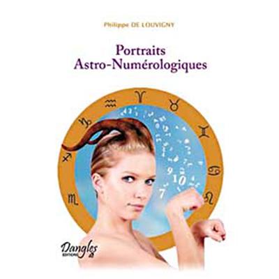 Portraits Astro-Numérologiques - Philippe de Louvigny