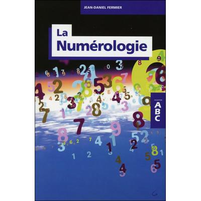 ABC de La Numérologie - Jean-Daniel Fermier