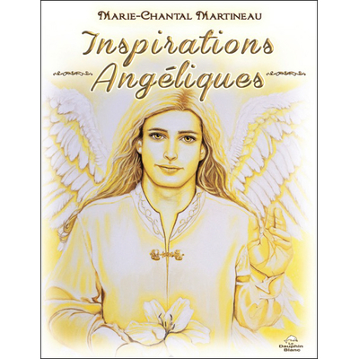 Inspirations Angéliques - Marie-Chantal Martineau