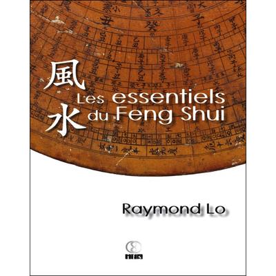 Les Essentiels du Feng Shui  - Raymond Lo