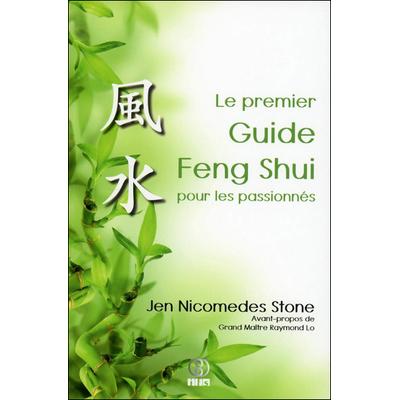 Le Premier Guide Feng Shui Pour les Passionnés - Jen Nicomedes Stone