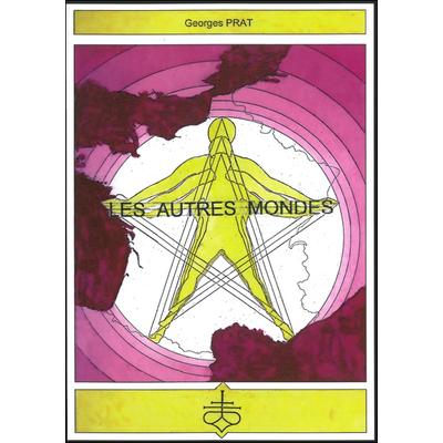 Les Autres Mondes - Georges Prat