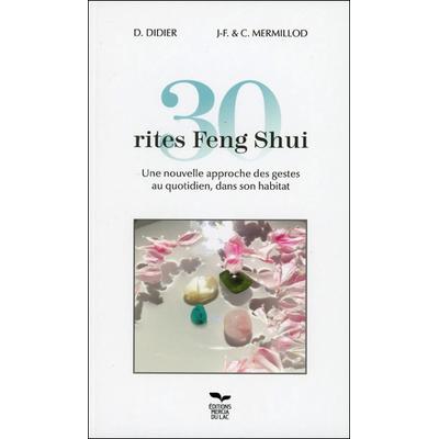 30 Rites Feng Shui - D. Didier & Mermillod