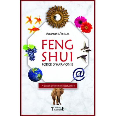 Feng Shui - Force d'Harmonie - Alexandra Viragh