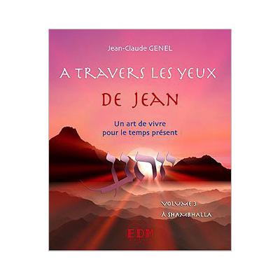 A Travers les Yeux de Jean Vol. 3 - Jean-Claude Genel
