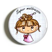 "Badge ""cadeau maîtresse"" Fany"