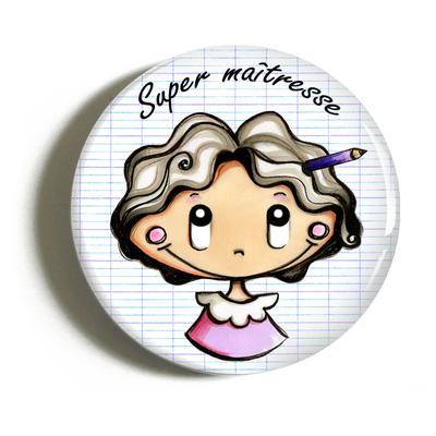 "Badge ""cadeau maîtresse"" Marie"