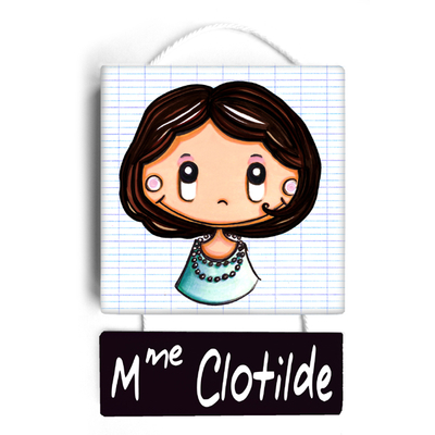 Plaque de porte de classe CLOTILDE - cadeau maîtresse