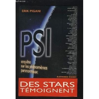 livre Psi, enquete sur les phenomenes paranormaux Erik Pigani Presses du chatelet Erik occasion