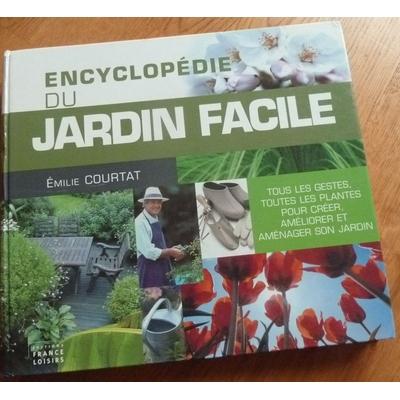 livre encyclopédie du jardin facile émilie courtat