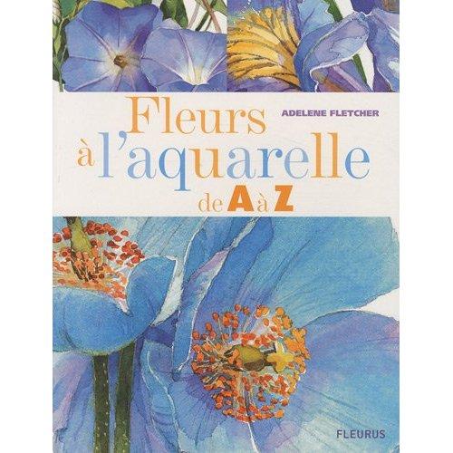 Les fleurs à l\'aquarelle de A à Z