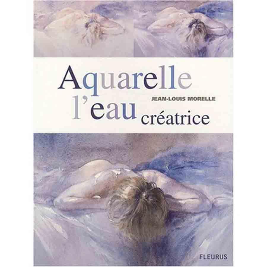 Aquarelle, l\'eau créatrice