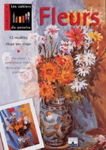 Les cahiers du peintre N°8: Fleurs